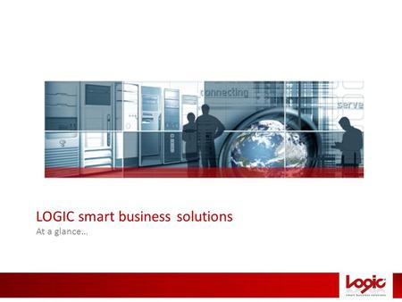 LOGIC smart business solutions At a glance…. www.logicsolutions-eg.com Logic smart business solutions is a Limited Liability Incorporation, established.
