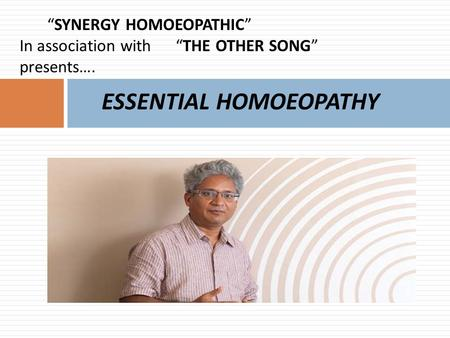"""SYNERGY HOMOEOPATHIC"" In association with ""THE OTHER SONG"" presents…"