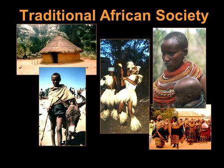 Traditional African Society. Bantu Migrations Stateless Societies Bantu Societies did not depend on elaborate hierarchy of officials of a bureaucracy.