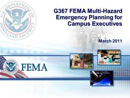 G367 FEMA Multi-Hazard Emergency Planning for Campus Executives March 2011.