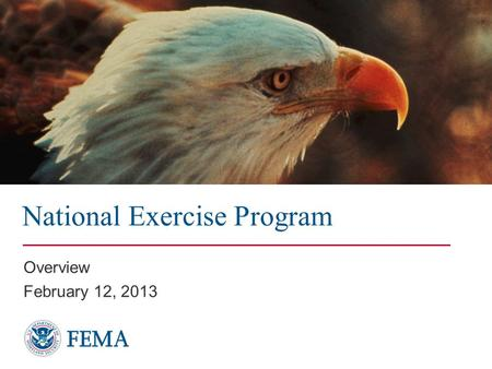 National Exercise Program Overview February 12, 2013.
