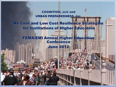COGNITION, LLC and URBAN PREPAREDNESS, Inc. No Cost and Low Cost Resilience Strategies for Institutions of Higher Education for Institutions of Higher.