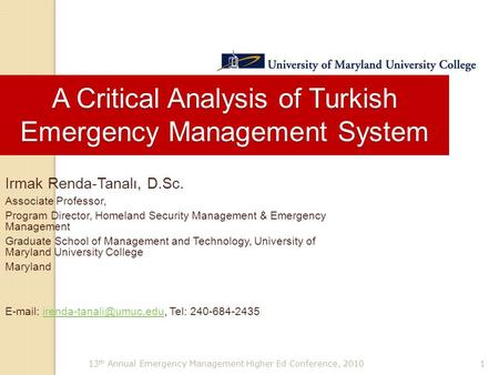 13 th Annual Emergency Management Higher Ed Conference, 20101 Irmak Renda-Tanalı, D.Sc. Associate Professor, Program Director, Homeland Security Management.