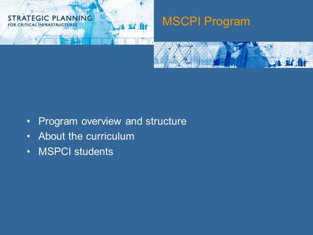 MSCPI Program Program overview and structure About the curriculum MSPCI students.