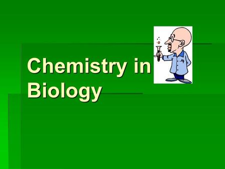Chemistry in Biology. Elements in the Human Body (CHON 96%)