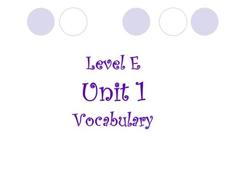 Level E Unit 1 Vocabulary