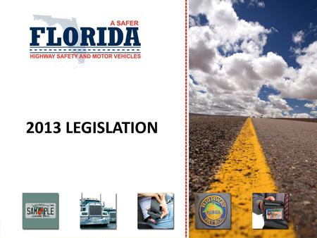 2013 LEGISLATION 1. Driver License Motor Vehicle Specialty and Military Plates Voluntary Contributions Traffic Laws 2 2013 Legislation.