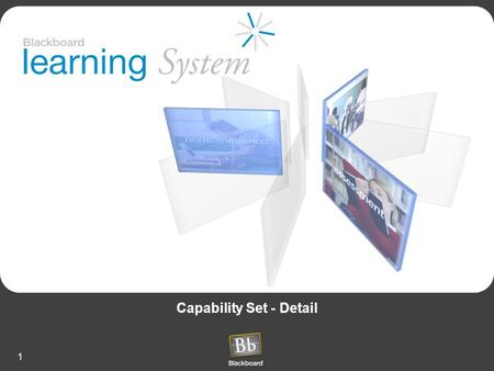 1 Capability Set - Detail. 2 Common e-Learning Problems Course Mayhem –Too many tools, too little consistency –Barriers to sharing and re-use of exemplary.