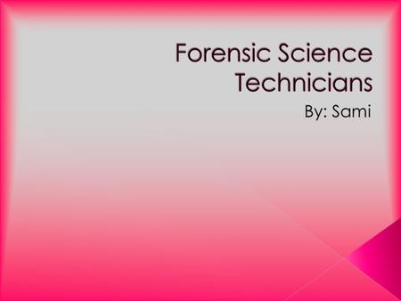  Analyze Data  Collect And Preserve Evidence  Reconstruct Evidence  Testify As An Expert Witness  Prepare Reports  Interpret Laboratory Findings.