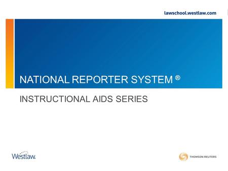 NATIONAL REPORTER SYSTEM ® INSTRUCTIONAL AIDS SERIES.