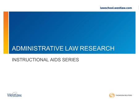 ADMINISTRATIVE LAW RESEARCH INSTRUCTIONAL AIDS SERIES.