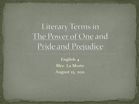 English 4 Mrs. La Morte August 15, 2011. The process by which the writer reveals the personality of a character. 1. By telling us directly what the character.