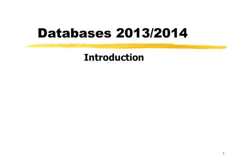 1 Databases 2013/2014 Introduction. 2 The menu for today Organisational aspects Introduction to database technology The relational model.