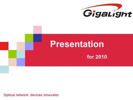 Presentation for 2010 Optical network devices innovator.