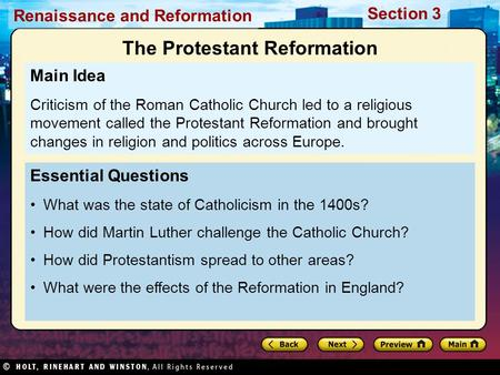 Renaissance and Reformation Section 3 Essential Questions What was the state of Catholicism in the 1400s? How did Martin Luther challenge the Catholic.