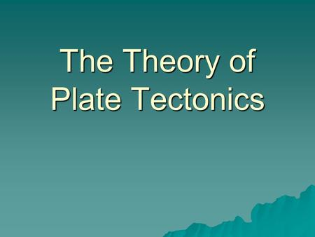 The Theory of Plate Tectonics.  The lithosphere is divided into separate sections called plates.  The plates carry continents and ocean crust or both.