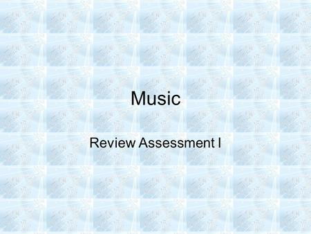 Music Review Assessment I.