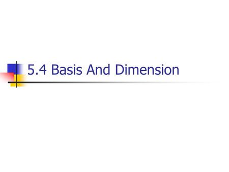 5.4 Basis And Dimension.