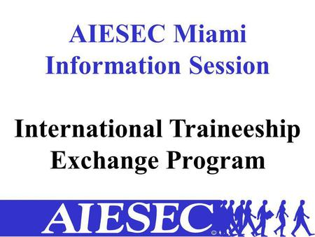 AIESEC Miami Information Session International Traineeship Exchange Program.