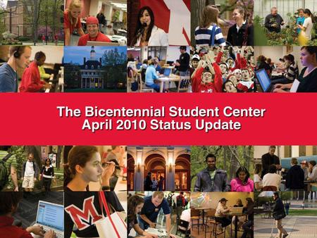Why a Student Center now? The Shriver Center is a general campus center that is undersized and outdated for the current and future needs of students and.