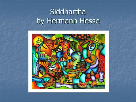 Siddhartha by Hermann Hesse. A. Introduction 1. East and West 2. The Big Picture.