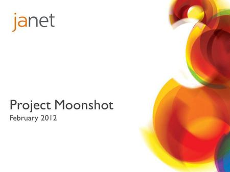 Project Moonshot February 2012. Background Project Moonshot 2.