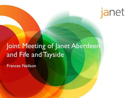 Joint Meeting of Janet Aberdeen and Fife and Tayside Frances Neilson.
