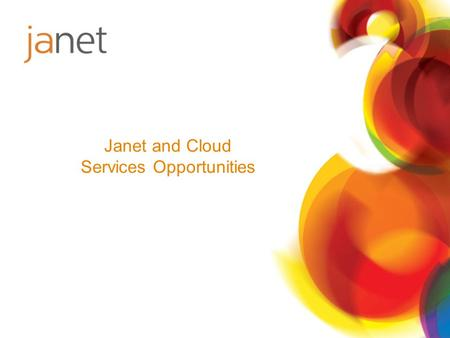 Janet and Cloud Services Opportunities. Progress on Work AWS Arkivum Sync and Share G-Cloud The Future.
