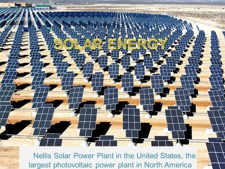 Nellis Solar Power Plant in the United States, the largest photovoltaic power plant in North America.