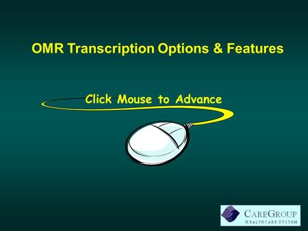 OMR Transcription Options & Features Click Mouse to Advance.
