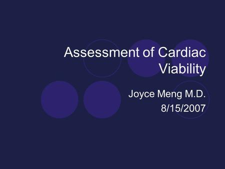 Assessment of Cardiac Viability Joyce Meng M.D. 8/15/2007.
