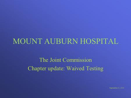 The Joint Commission Chapter update: Waived Testing