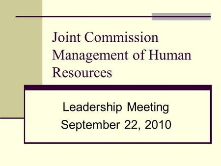 Joint Commission Management of Human Resources Leadership Meeting September 22, 2010.