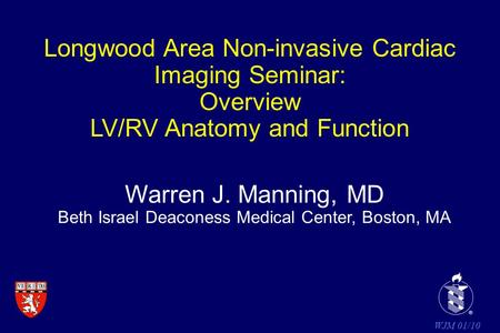 Longwood Area Non-invasive Cardiac Imaging Seminar: Overview
