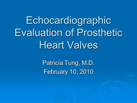Echocardiographic Evaluation of Prosthetic Heart Valves