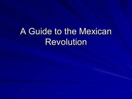 A Guide to the Mexican Revolution. 1. Porifirio Diaz- Maintained a firm grasp over power in Mexico between 1877-1880 & 1884-1911.