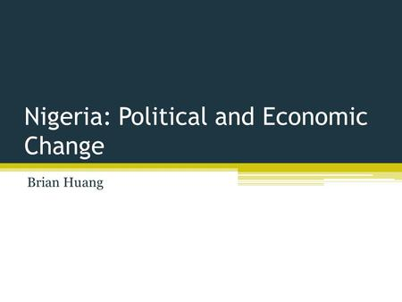 Nigeria: Political and Economic Change