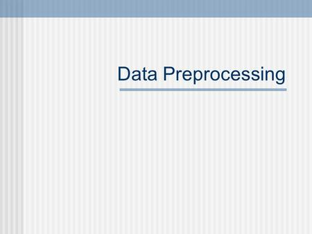 Data Preprocessing. Relational Databases - Normalization Denormalization Data Preprocessing Missing Data Missing values and the 3VL approach Problems.