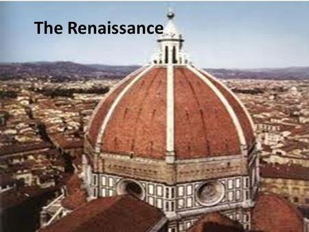 "The Renaissance. Humanism The belief that ""the human being is the measure of all things,"" that people and their activities are important and interesting."