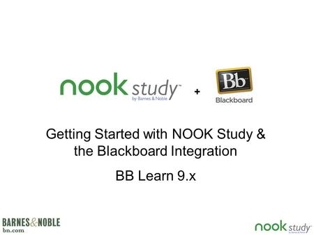 Getting Started with NOOK Study & the Blackboard Integration BB Learn 9.x +