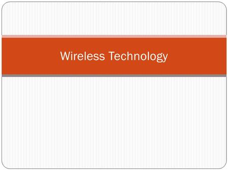 Wireless Technology. Similarities Between WLAN and LAN A wireless LAN is an 802 LAN. Transmits data using RF carriers vs. data over the wire Looks like.