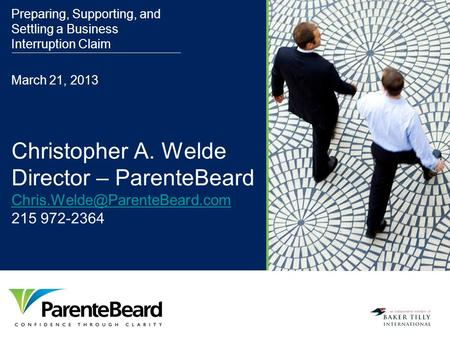 Christopher A. Welde Director – ParenteBeard 215 972-2364 Preparing, Supporting, and Settling.