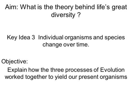 Aim: What is the theory behind life's great diversity ?