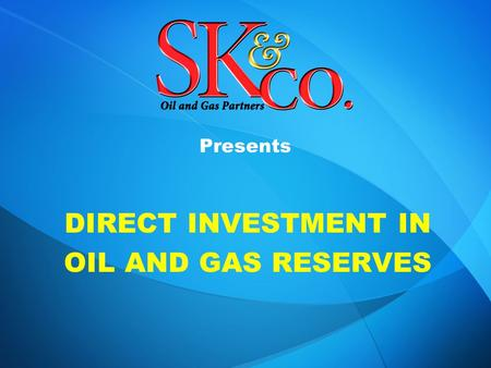 Presents DIRECT INVESTMENT IN OIL AND GAS RESERVES.