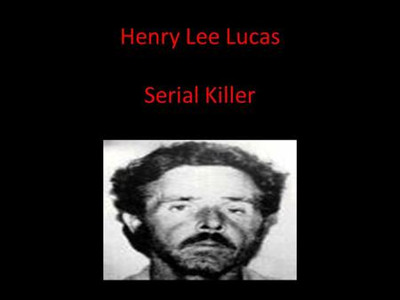 Henry Lee Lucas Serial Killer