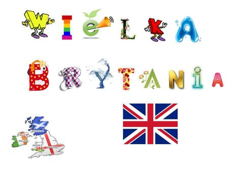 Wielka Brytania United Kingdom is divided into Scotland, Wales, England and N.Ireland. The capital of UK is London. It is located in Western Europe. Lived.