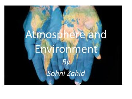 By Sohni Zahid Atmosphere and Environment. Copyright © 2006-2011 Marshall Cavendish International (Singapore) Pte. Ltd. The Carbon Cycle If the atmosphere.