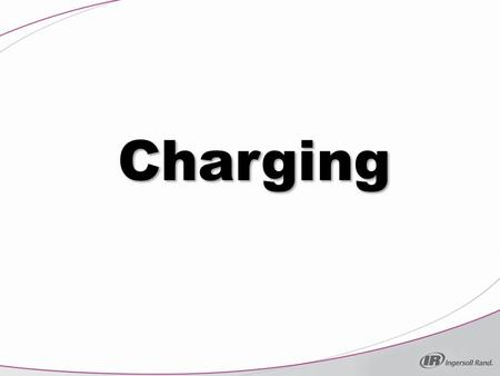 Charging. Charging Step 1 Should the lineset length of an installation exceed the charge supplied with the outdoor unit, additional charge will be required.