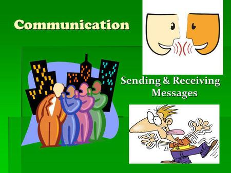 Communication Sending & Receiving Messages. Why is it Difficult to Listen to Listen to Others at Times?  Distractions are everywhere  People may talk.