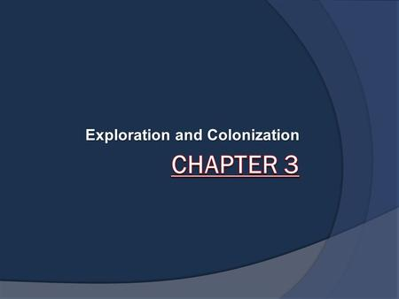 Exploration and Colonization.  Christopher Columbus  Christopher Columbus-while searching for a shorter route to Asia, he discovered the Americas in.